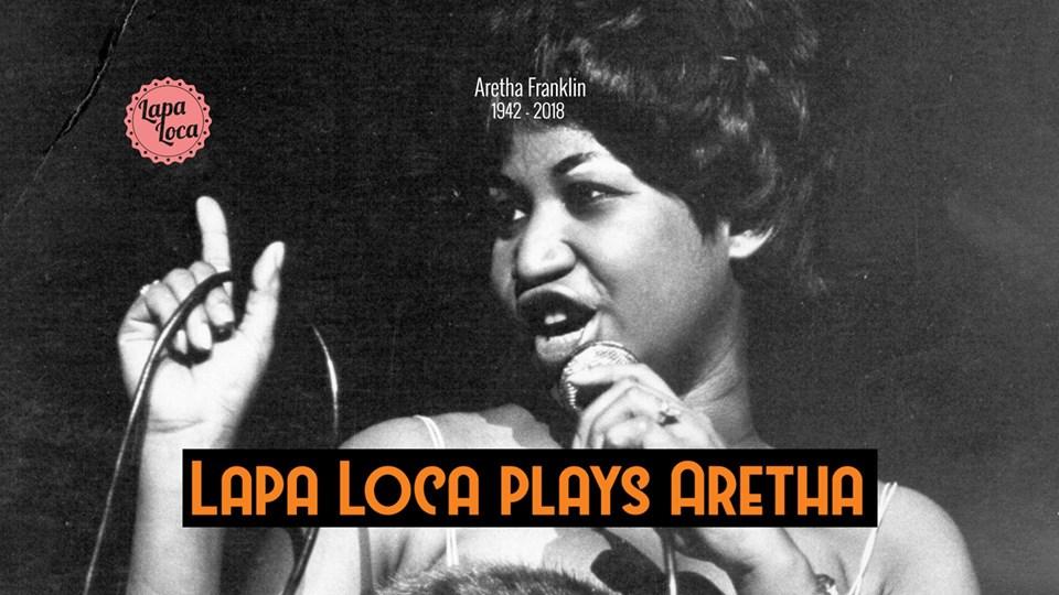 Lapa Loca plays Aretha @ Café Miles