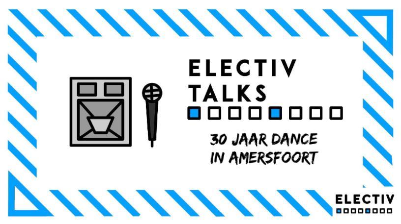 Electiv Talks: 30 Jaar Dance @ De Volmolen