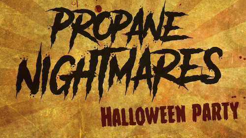 Propane Nightmares @ Fort33