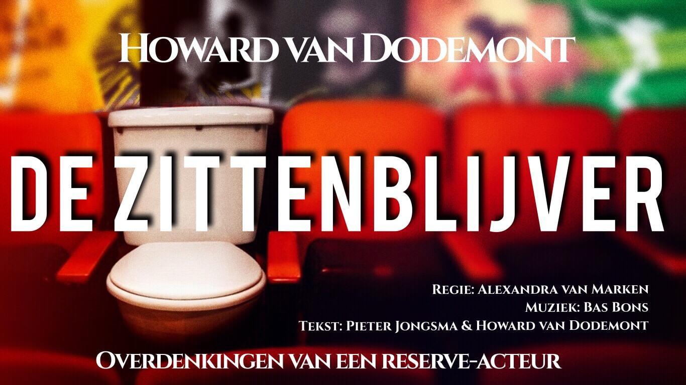 Howard van Dodemont: De Zittenblijver @ Tejaterthuis