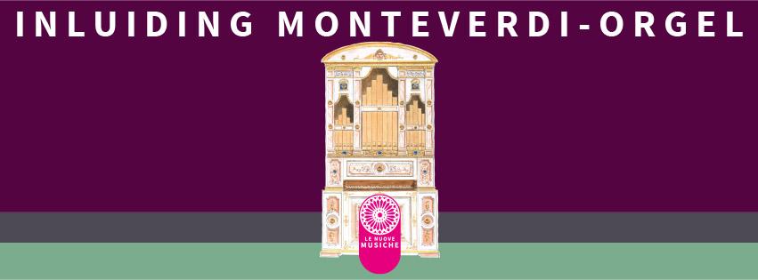 Le Nuove Musiche: Inluiding Monteverdi-orgel @ St Franciscus Xaveriuskerk