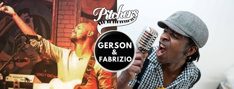Gerson & Fabrizio @ Pitchers