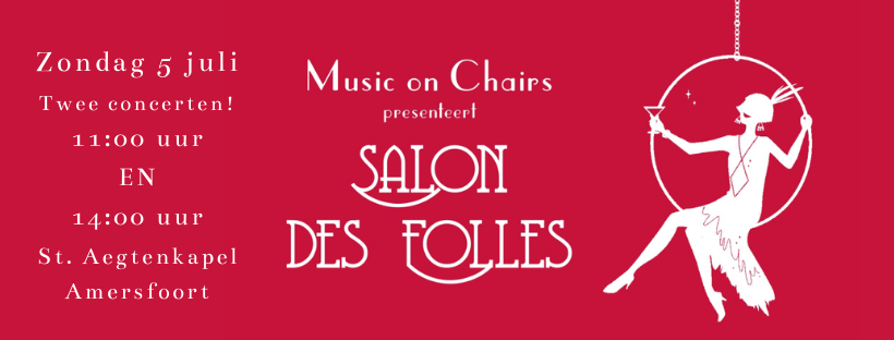Music on Chairs: Salon des Folles @ St. Aegtenkapel