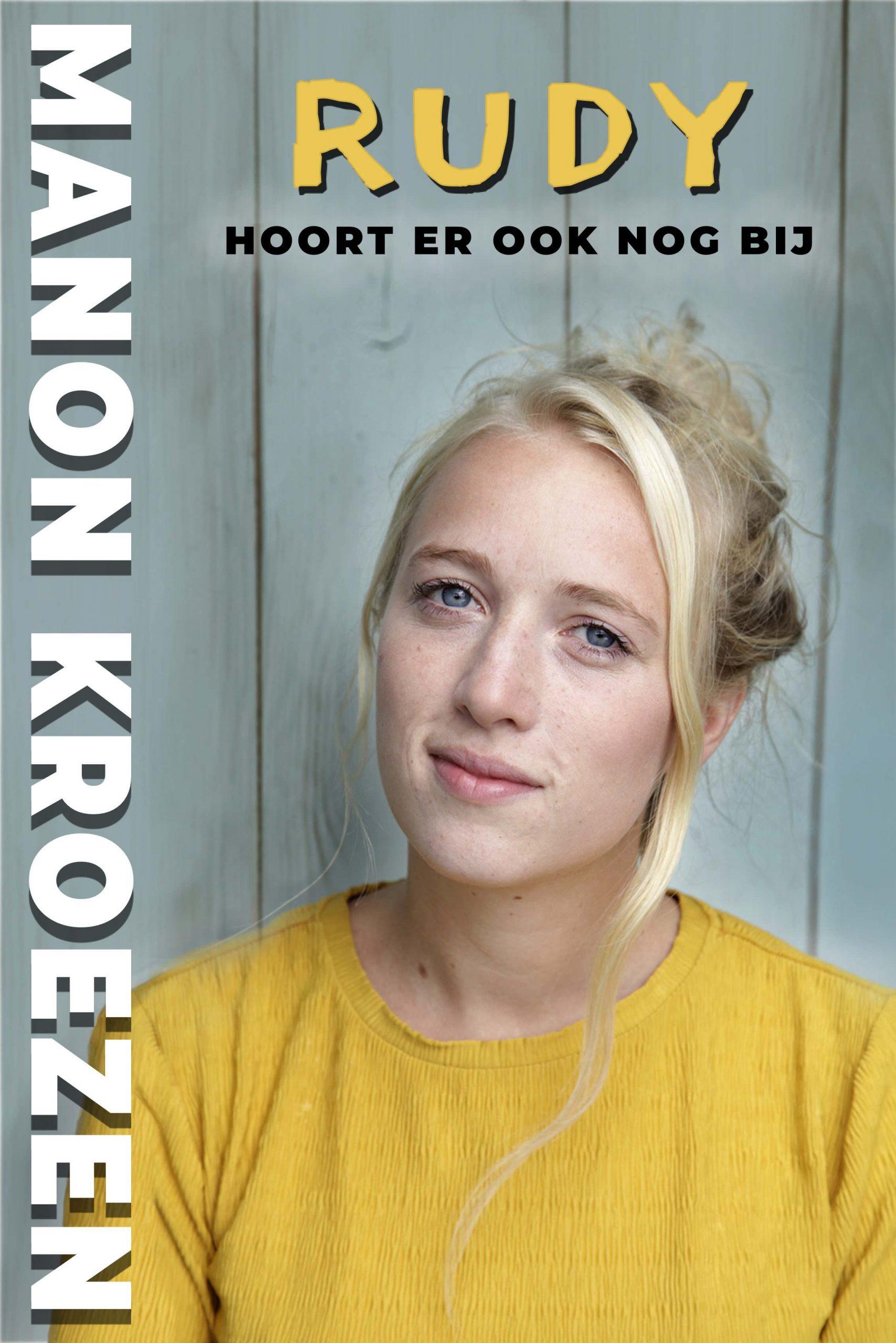 Manon Kroezen: Rudy hoort er ook nog bij @ Theater Idea
